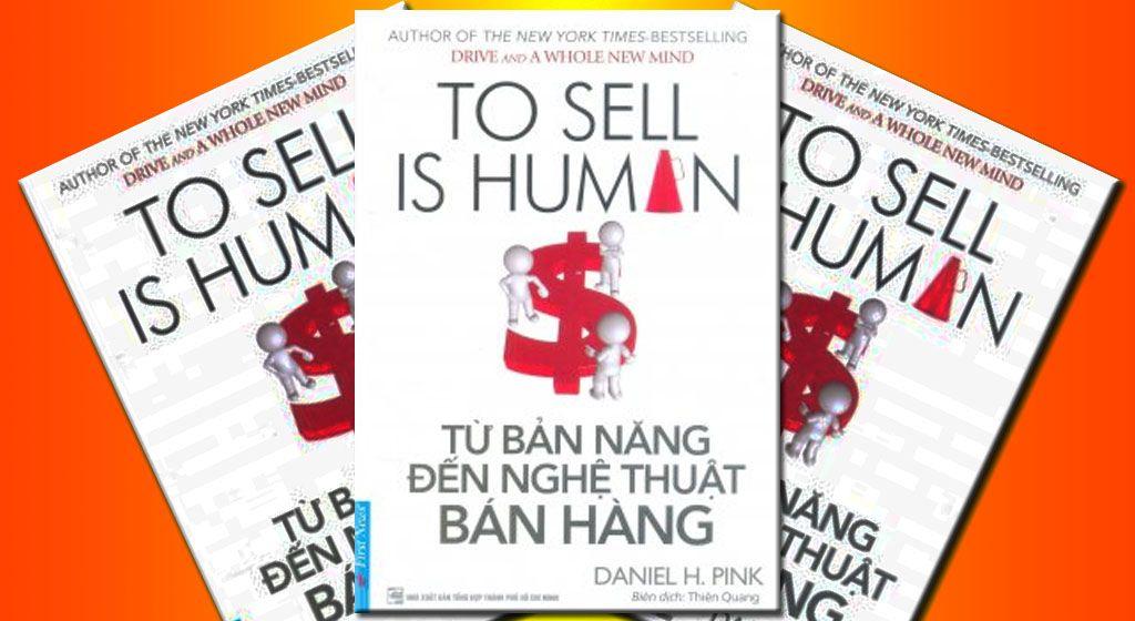Từ Bản Năng Đến Nghệ Thuật Bán Hàng (To Sell Is Human) - Daniel H. Pink